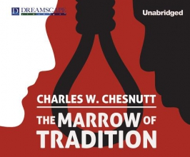 Chesnutt, Charles Waddell The Marrow of Tradition