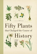 Laws, Bill Fifty Plants That Changed the Course of History