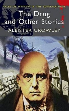 Crowley, Aleister The Drug and Other Stories