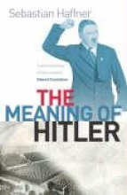 Sebastian Haffner,   Osers Ewald The Meaning Of Hitler