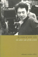 Dilley, Whitney The Cinema of Ang Lee