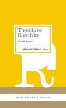 Roethke, Theodore Theodore Roethke Selected Poems