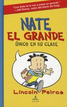 Peirce, Lincoln Nate el grande único en su clase Big Nate In a Class By Himself