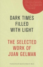 Gelman, Juan Dark Times Filled with Light