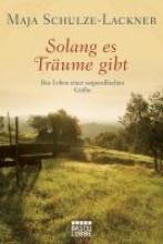Schulze-Lackner, Maja Solang es Träume gibt