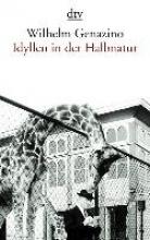 Genazino, Wilhelm Idyllen in der Halbnatur