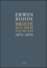 Rohde, Erwin Briefe aus dem Nachlass. Band 2: Briefe zwischen 1872 und 1876
