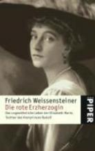 Weissensteiner, Friedrich Die rote Erzherzogin