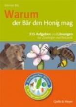 Bils, Werner Biologisches Wissen in Frage und Antwort. Warum der Bär den Honig mag