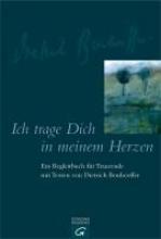 Bonhoeffer, Dietrich Ich trage dich in meinem Herzen