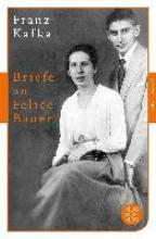 Kafka, Franz Briefe an Felice Bauer