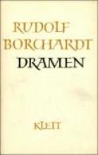 Borchardt, Rudolf Gesammelte Werke in Einzelbänden Dramen