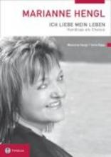 Hengl, Marianne Marianne Hengl - Ich liebe mein Leben