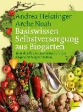 Heistinger, Andrea Basiswissen Selbstversorgung aus Biogärten