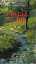 Rutter-Muschlin, Anita A Wegle zu dir