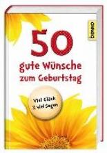 50 gute Wünsche zum Geburtstag