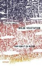 Zwietnig-Rotterdam, Paul Wilde Vegetation