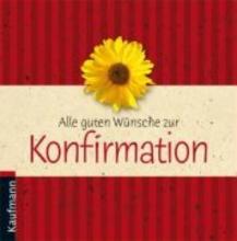 Lehmacher, Renate Alle guten Wnsche zur Konfirmation