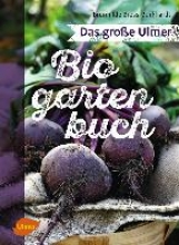 Bross-Burkhardt, Brunhilde Das große Ulmer Biogarten-Buch