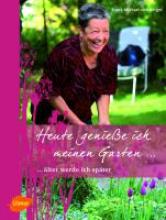 Berger, Frank Michael von Heute genieße ich meinen Garten
