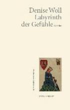 Woll, Denise Labyrinth der Gefhle