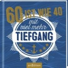60 ist wie 40 -- mit viel mehr Tiefgang!