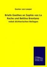 Loeper, Gustav von Briefe Goethes an Sophie von La Roche und Bettina Brentano