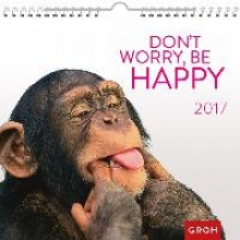 Don`t worry, be happy 2017