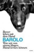Seiler, Christian Besser leben mit dem Hund Barolo