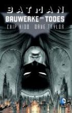 Kidd, Chip Batman: Bauwerke des Todes
