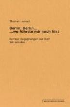 Lennert, Thomas Berlin,  Berlin... ...wo führste mir noch hin ?