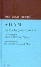 Heyde, Dietrich ADAM. Der Weg des Flusses in der Seele