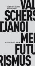 Scherstjanoi, Valeri Mein Futurismus