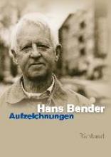 Bender, Hans Ausgewhlte Werke 06. Aufzeichnungen