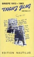 Jung, Franz Werke 9/1. Briefe 1913-1963