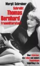 Schreiner, Margit Schreibt Thomas Bernhard Frauenliteratur?
