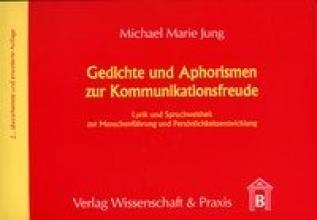 Jung, Michael M Gedichte und Aphorismen zur Kommunikationsfreude