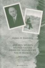 Rautenberg, Stefanie M. Auf den Spuren meines Vaters oder Die Sehnsucht nach Heimat