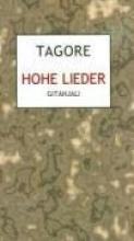 Tagore, Rabindranath Hohe Lieder (Gitanjali)