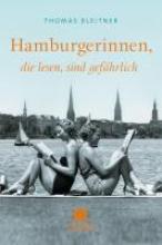 Bleitner, Thomas Hamburgerinnen, die lesen, sind gefährlich