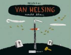 Mahler, Nicolas Van Helsing macht blau