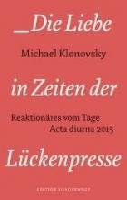 Klonovsky, Michael Die Liebe in den Zeiten der Lückenpresse