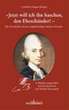 Bürger, Gottfried August Jetzt will ich ihn haschen, den Eheschänder!