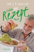 Marecek, Heinz Leben ohne Rezept
