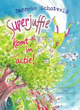 Janneke Schotveld , Superjuffie komt in actie!