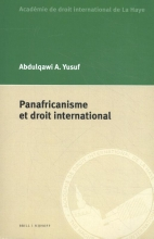 Abdulqawi A.  Yusuf Panafricanisme et droit international