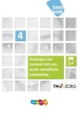 Netty van Balsfoort, Ronald  Günther, Ton  Vermeij Verplegen van mensen met een acute somatische aandoening  4 basisboek