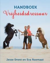 Annemarie Dragt Jesse Drent  Eva Roemaat, Handboek Vrijheidsdressuur