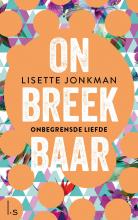 Lisette Jonkman , Onbreekbaar 2 - Onbegrensde liefde (POD)