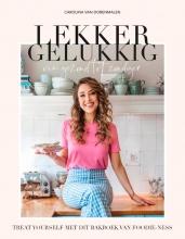 Carolina van Dorenmalen , Lekker gelukkig